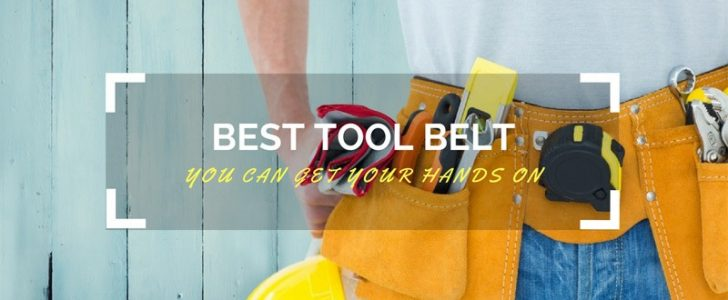 What Is the Best Tool Belt You Can Get Your Hands On?